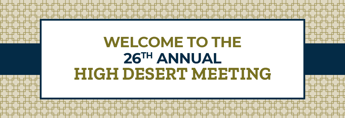 Welcome to the 26th Annual Hight Desert Meeting